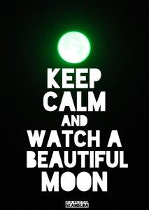 keep_calm_and_watch_a_beautiful_moon_by_skamelda-d4yvgx0
